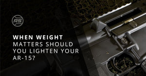 When Weight Matters: Should You Lighten Your AR 15?