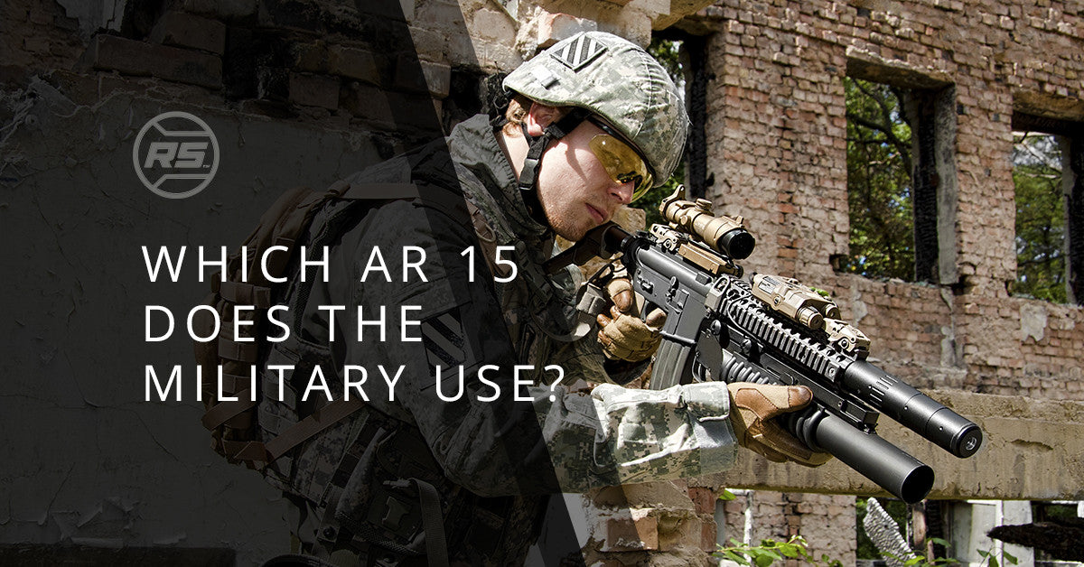 Which AR 15 Does the Military Use?