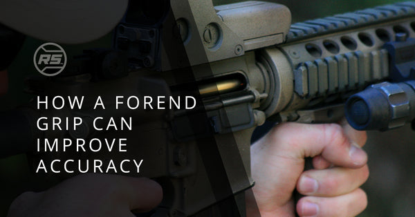 How a Forend Grip Can Help Improve Accuracy