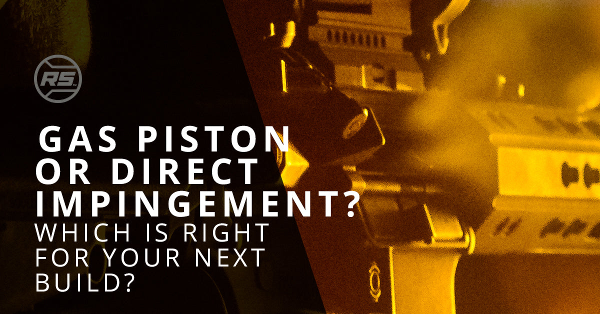 Gas Piston or Direct Impingement? Which Is Right For Your Next Build?
