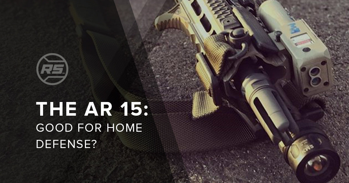The AR 15 - Good for Home Defense?