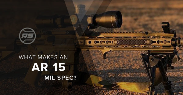 What Makes an AR 15 Mil Spec?