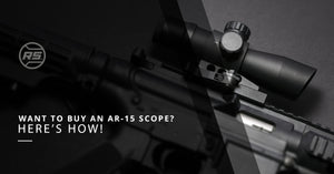 Want To Buy An AR-15 Scope? Here's How!