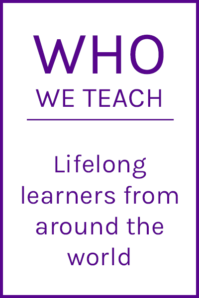 Who We Teach: Lifelong learners from around the world