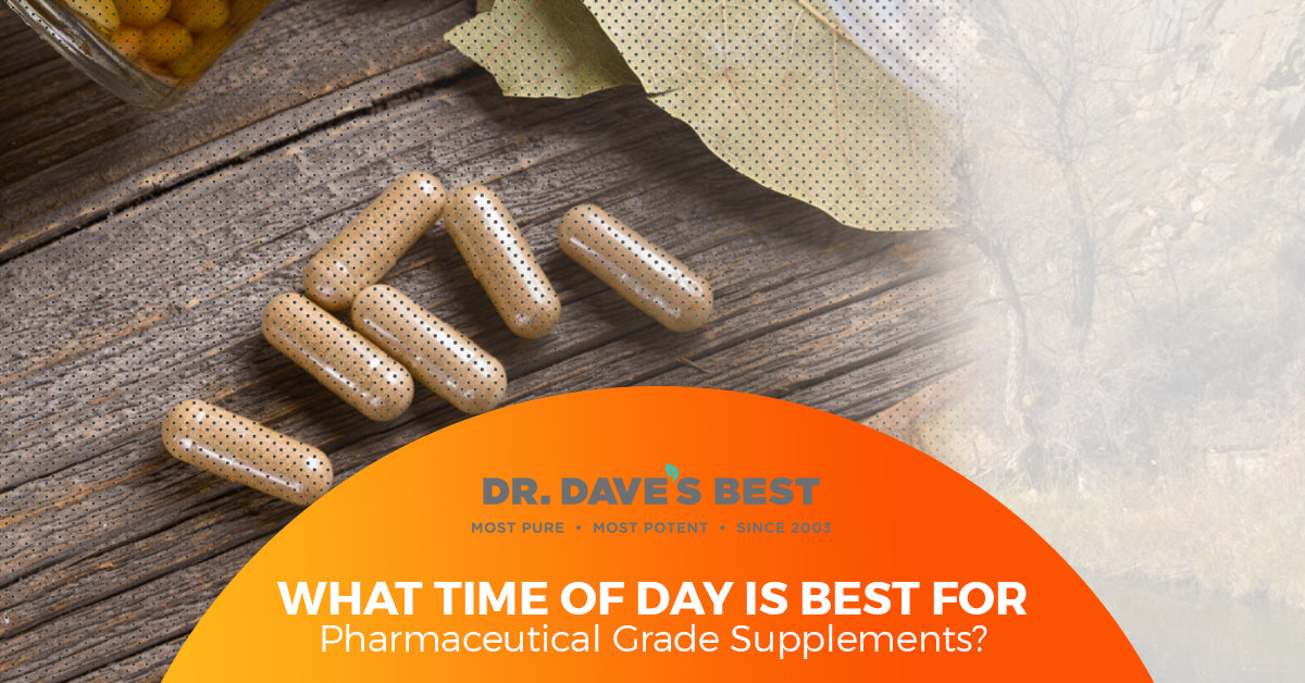What Time of Day Is Best For Pharmaceutical Grade Supplements?