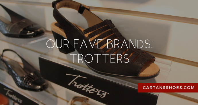 Our Fave Brands: Trotters