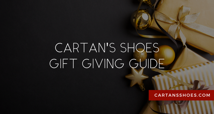 Cartan's Shoes Gift Giving Guide