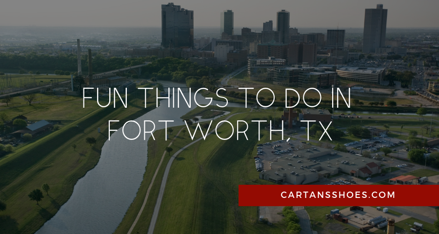 fun things to do in downtown fort worth