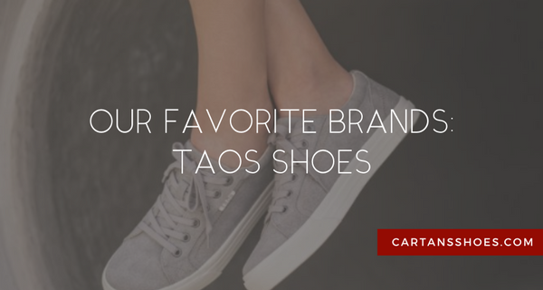 cartan's shoes favorite brands: taos shoes