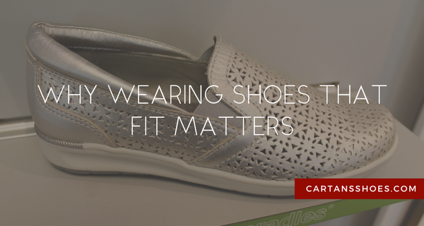 why wearing shoes that fit matters