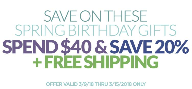 Spend $40 & Save 20% on these Spring Birthday Gifts