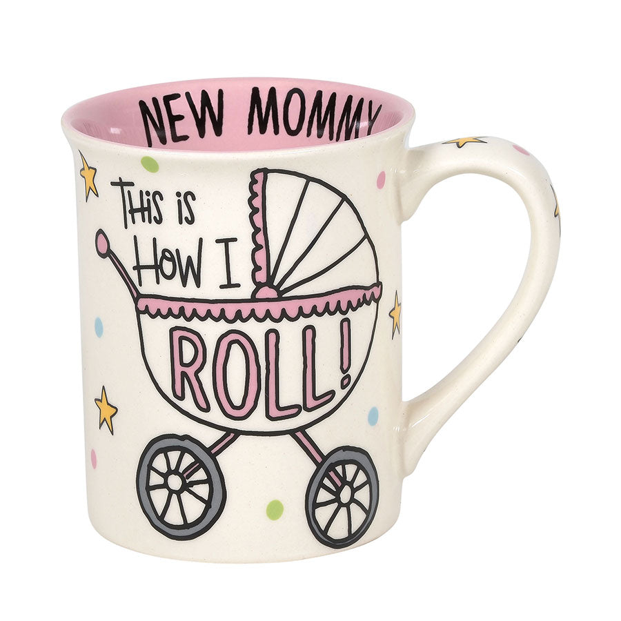 New Mommy How I Roll Mug