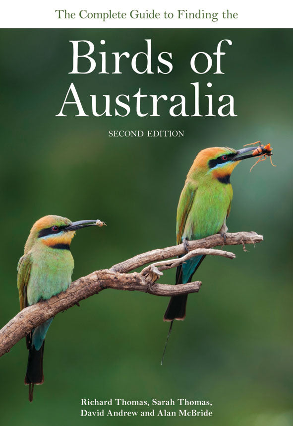 The Complete Guide to Finding the Birds of Australia, 2 Edition  Richard Thomas, Sarah Thomas, David Andrew, Alan McBride