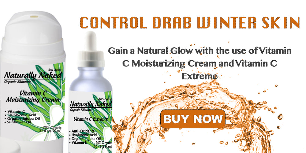 Control Drab winter skin with the use of vitamin C skincare . Vitamin C gives a natural glow to most skin types.