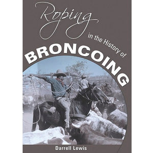 Roping In The History Of Broncoing