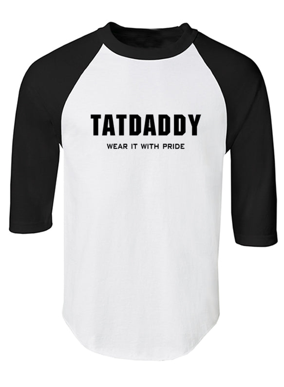 """WEAR IT WITH PRIDE"" RAGLAN TEE - TatDaddy Clothing Co. tattoo clothing"