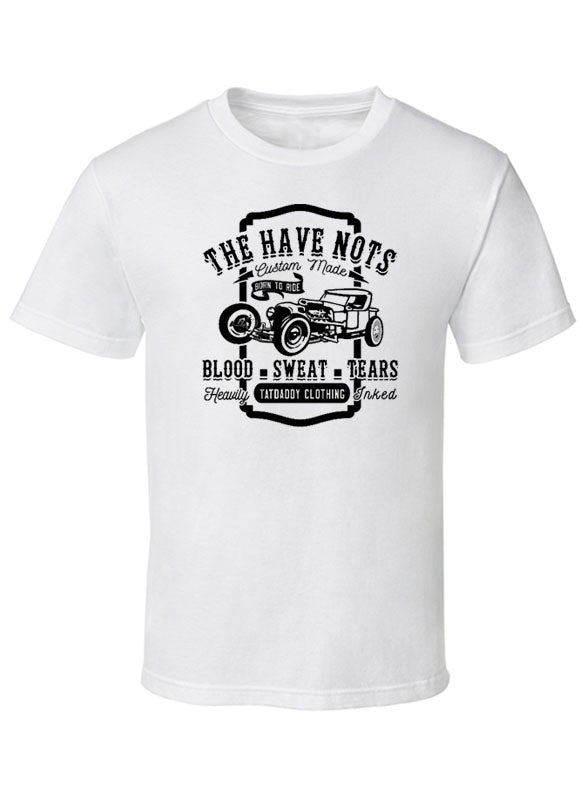 """The Have Nots"" Tee - TatDaddy Clothing Co. tattoo clothing"