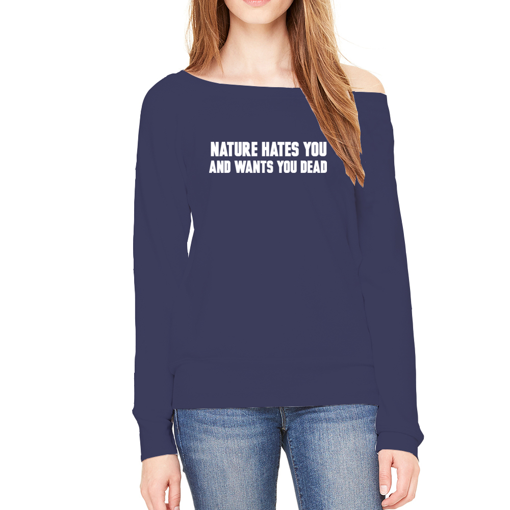 Nature Hates You Sweatshirt