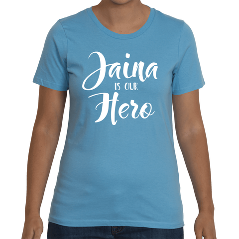Jaina Is Our Hero Women's T-Shirt