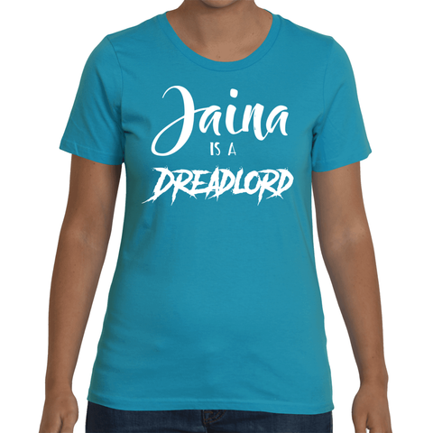 Jaina is a Dreadlord Women's T-Shirt