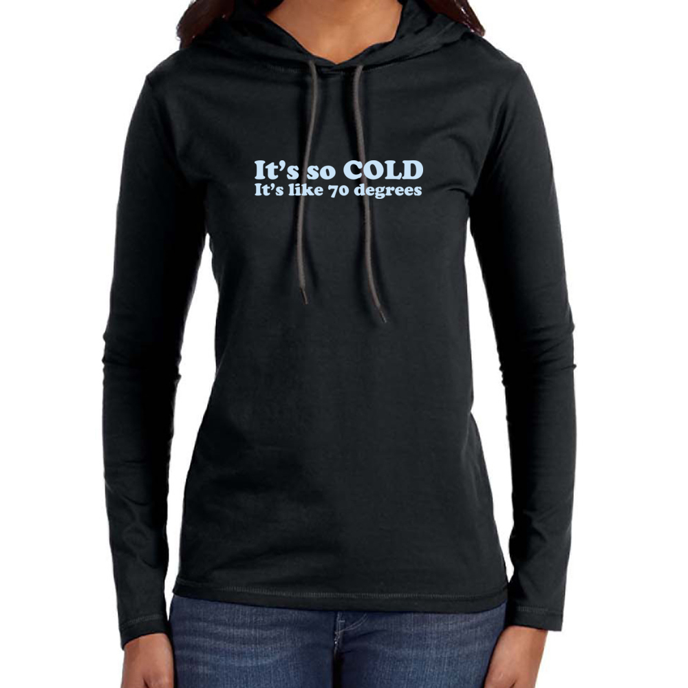 It's So Cold Lightweight Hoodie
