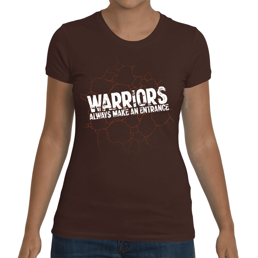Warriors Always Make An Entrance Women's T-Shirt