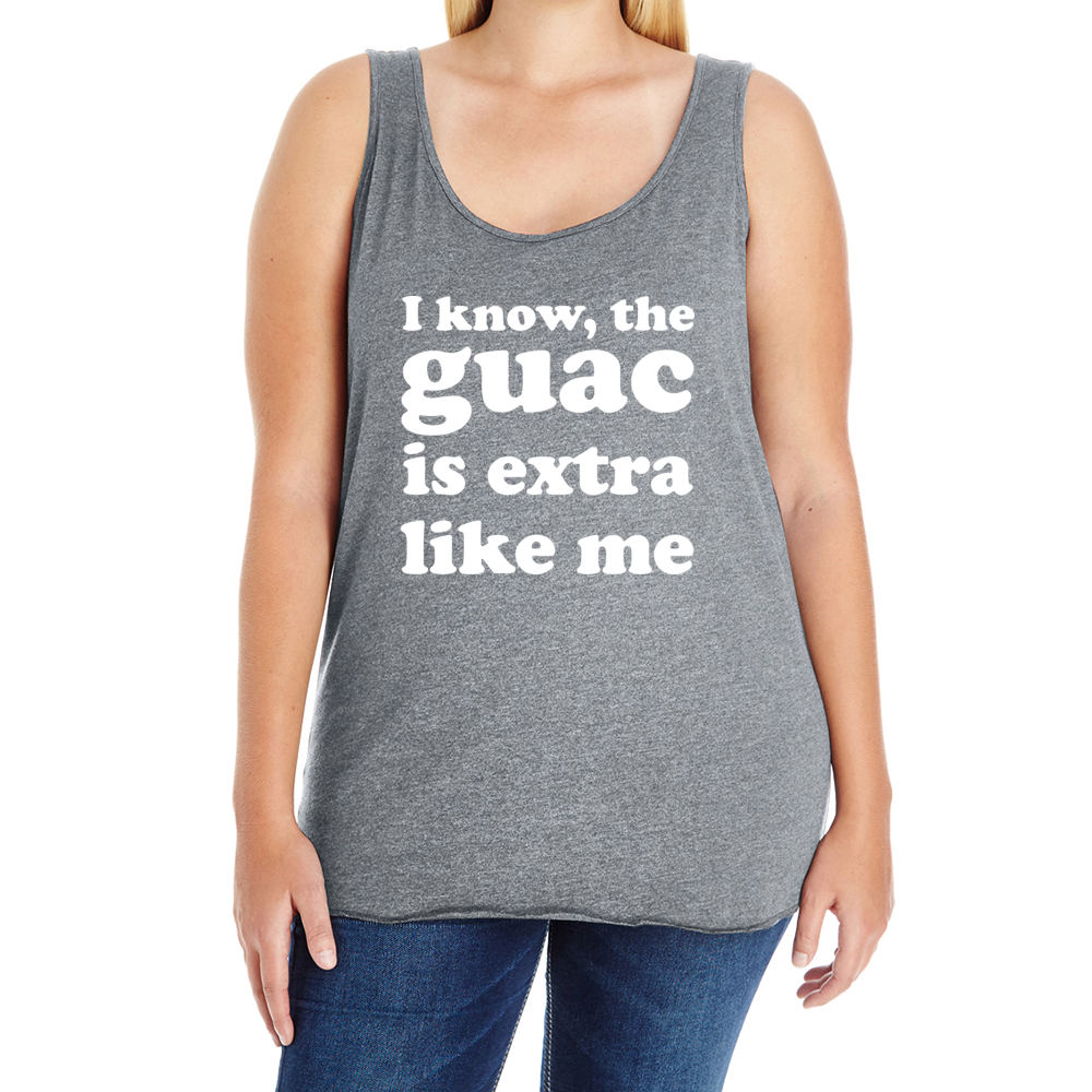 The Guac Is Extra Like Me Plus Tank