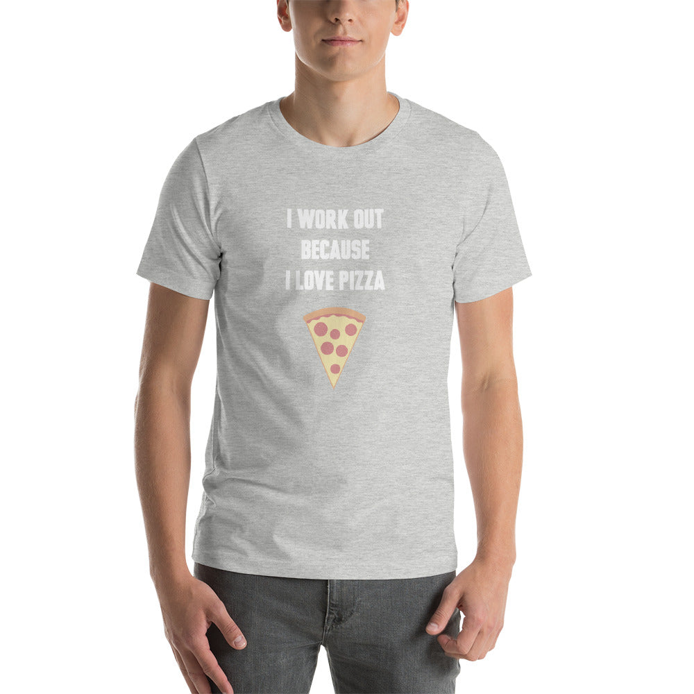 I Workout Because I Love Pizza Men's T-Shirt