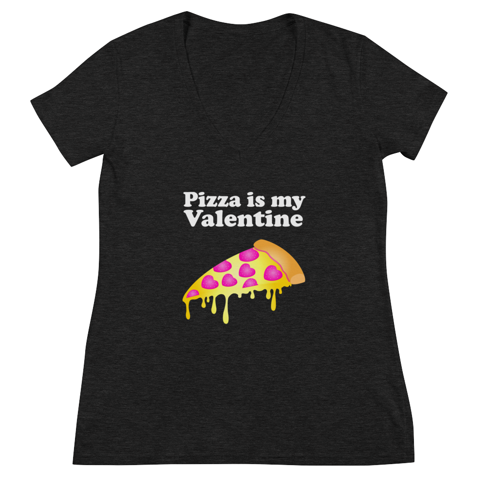 Pizza is My Valentine Women's V-neck Tee