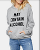 May Contain Alcohol Sweatshirt