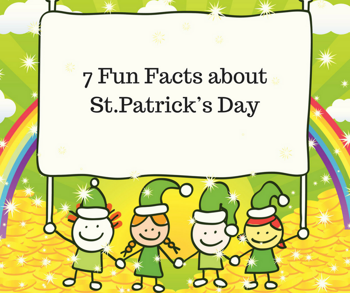 7 Fun Facts about St.Patrick's Day