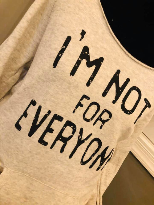 I'm Not For Everyone - Cut Out