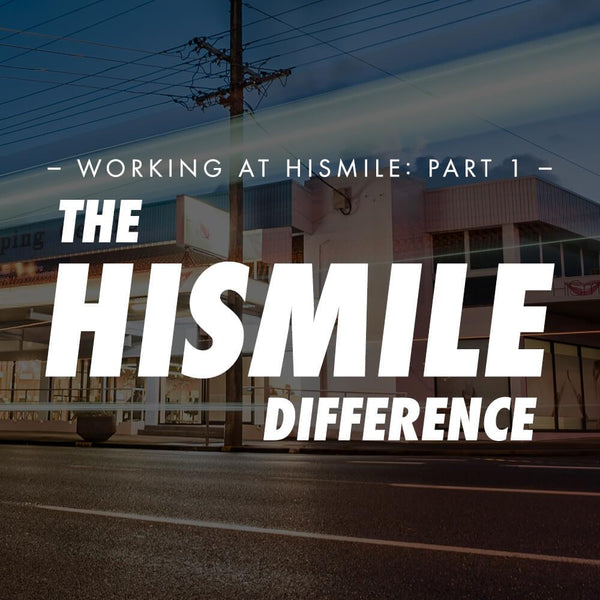 The HiSmile Difference - Working at HiSmile (Part 1)