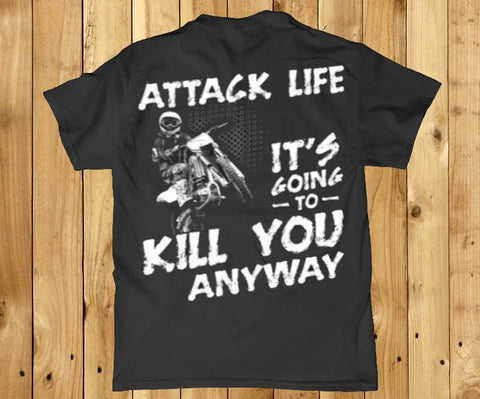 Attack life it's going to kill you anyway funny back print racing Men's t-shirt
