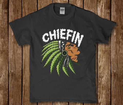 Chiefin weed smoking Indian funny t-shirt Lees krazy tees penn Lees krazy tees - Lees krazy tees