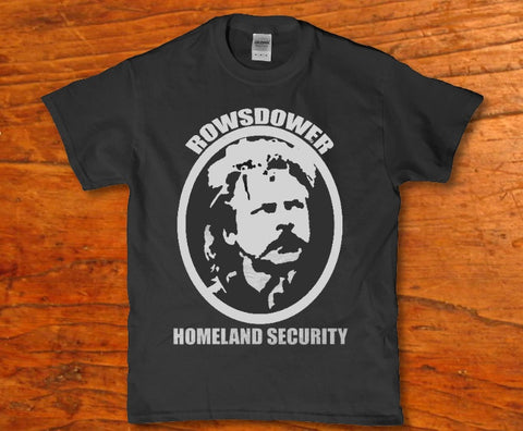 Rowsdower Homeland Security funny unisex t-shirt Lees krazy tees T-shirts Lees krazy tees - Lees krazy tees