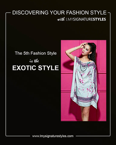 Discovering Your Fashion Style - The Exotic Style