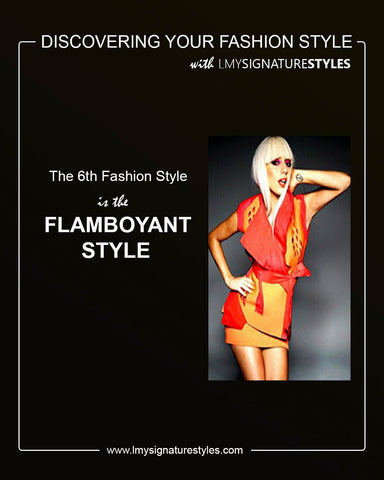 Discovering Your Fashion Style - The Flamboyant Style