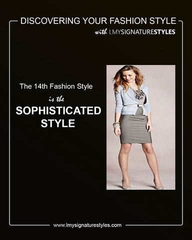 Discovering Your Fashion Style - The Sophisticated Style