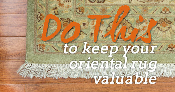 Do This To Keep Your Oriental Rug Valuable Blog Image