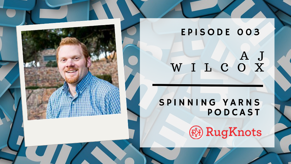Spinning Yarns Podcast With AJ Wilcox