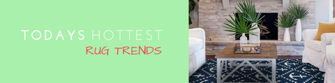 Today's Hottest Rug Trends Blog