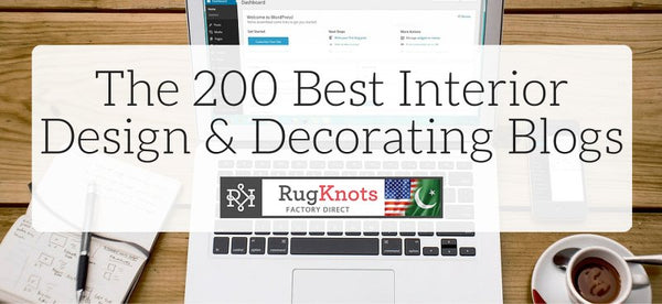 The 200 Best Interior Design Decorating Blogs RugKnots