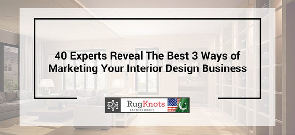 Interior Design Marketing Tips From 40 Experts