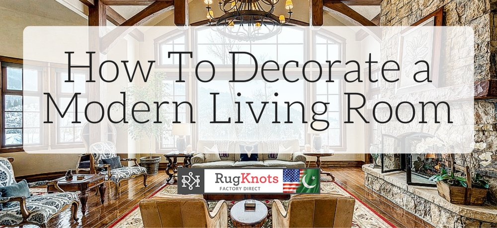 How To Decorate A Modern Living Room 101 Simple Design Ideas