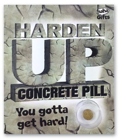 $10 Gifts - Harden Up Concrete Pill
