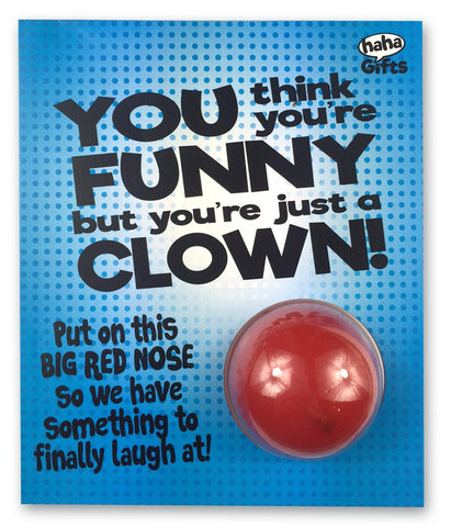 $15 Gifts - You're Just A Clown!