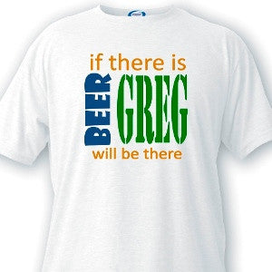 If There's Beer Guys White T-Shirts