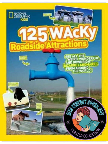 125 Wacky Roadside Attractions [Travel]