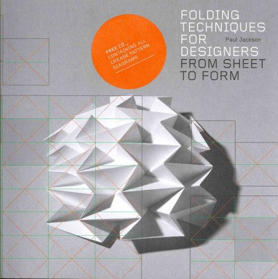 Folding Techniques for Designers : From Sheet to Form [Origami]